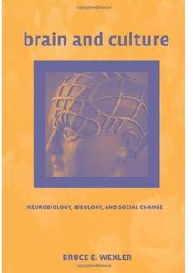 Brain and Culture: Neurobiology, Ideology, and Social Change