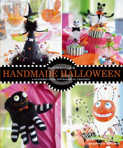 Glitterville's Handmade Halloween: A Glittered Guide for Whimsical Crafting! [Repost]