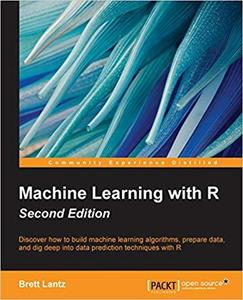 Machine Learning with R: Expert techniques for predictive modeling to solve all your data analysis problems, 2nd Edition
