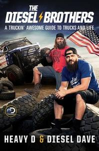 «The Diesel Brothers: A Truckin' Awesome Guide to Trucks and Life» by Heavy D,Diesel Dave