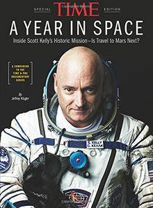 TIME A Year in Space: Inside Scott Kelly's Historic Mission – Is Travel to Mars Next?