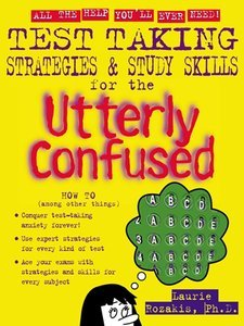 Test Taking Strategies & Study Skills for the Utterly Confused (repost)