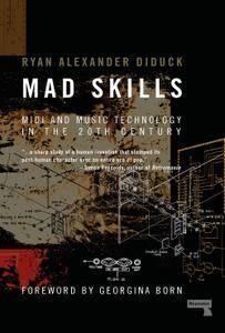 Mad Skills: MIDI and Music Technology in the Twentieth Century