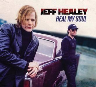 Jeff Healey - Heal My Soul (2016)