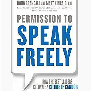 Permission to Speak Freely: How the Best Leaders Cultivate a Culture of Candor [Audiobook]