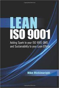 Lean ISO 9001 - Adding Spark to Your ISO 9001 QMS and Sustainability to Your Lean Efforts