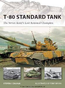 T-80 Standard Tank: The Soviet Army's Last Armored Champion (Osprey New Vanguard 152) (Repost True PDF)
