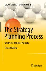 The Strategy Planning Process: Analyses, Options, Projects, Second Edition