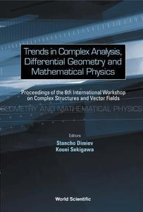 Trends in complex analysis, differential geometry, and mathematical physics : proceedings of the 6th International Workshop on