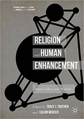 Religion and Human Enhancement: Death, Values, and Morality