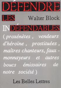 """Walter Block, """"Défendre les indéfendables"""""""