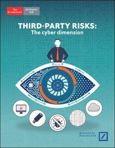 The Economist (Intelligence Unit) - Third-Party Risks: The cyber dimension (2017)