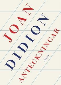 «Anteckningar» by Joan Didion