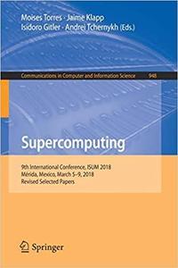 Supercomputing: 9th International Conference, ISUM 2018