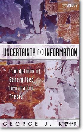 George J. Klir, «Uncertainty and Information: Foundations of Generalized Information Theory»