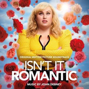 John Debney - Isn't It Romantic (Original Motion Picture Soundtrack) (2019) [Official Digital Download]