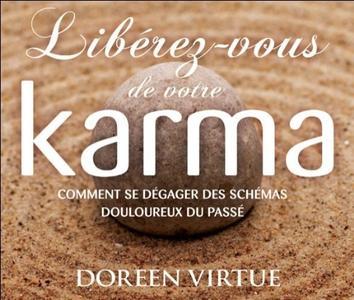 """Doreen Virtue, """"Libérez-vous de votre karma: Comment se dégager des schémas douloureux du passé"""""""