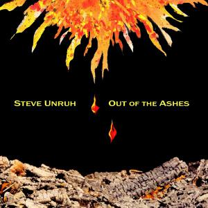 Steve Unruh - Out of the Ashes (2004) [Remixed/Remastered 2019]