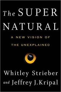 The Super Natural: A New Vision of the Unexplained (Repost)