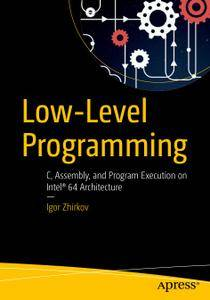 Low-Level Programming: C, Assembly, and Program Execution on Intel® 64 Architecture (Repost)