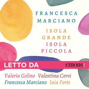 «Isola grande Isola piccola» by Francesca Marciano