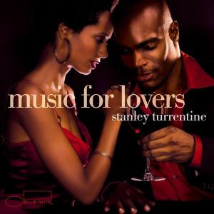 Stanley Turrentine - Music For Lovers [Recorded 1962-1969] (2006)