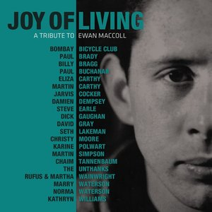 VA - Joy of Living: A Tribute to Ewan MacColl (2015)