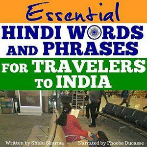 """Shalu Sharma, """"Essential Hindi Words and Phrases for Travelers to India"""""""