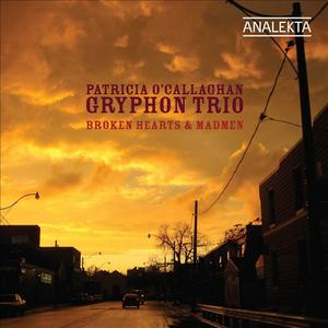 Patricia O'Callaghan, Gryphon Trio - Broken Hearts and Madmen (2011)