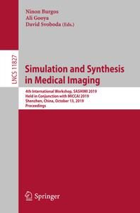 Simulation and Synthesis in Medical Imaging: 4th International Workshop, SASHIMI 2019, Held in Conjunction with MICCAI 2