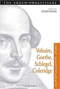 Voltaire, Goethe, Schlegel, Coleridge: Great Shakespeareans: Volume III (repost)