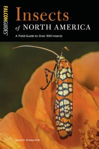 Insects of North America: A Field Guide to Over 300 Insects