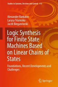 Logic Synthesis for Finite State Machines Based on Linear Chains of States: Foundations, Recent Developments and Challenges