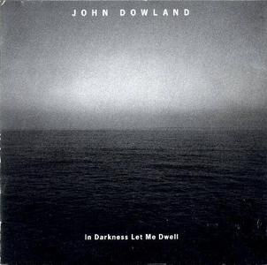 John Dowland: In Darkness Let Me Dwell