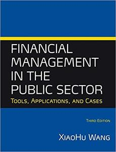 Financial Management in the Public Sector: Tools, Applications and Cases Ed 3