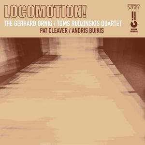 The Gerhard Ornig, Toms Rudzinskis Quartet - Locomotion (2017) [Official Digital Download]