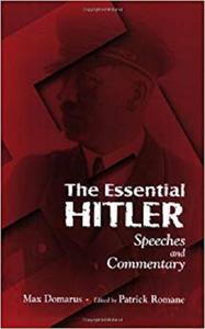 The Essential Hitler: Speeches and Commentary [Repost]