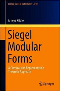 Siegel Modular Forms: A Classical and Representation-Theoretic Approach