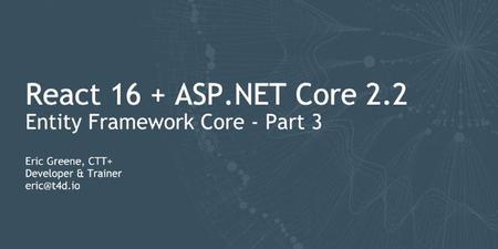 Integrating Entity Framework Core with React and ASP.NET Core