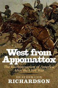 West from Appomattox: The Reconstruction of America after the Civil War (repost)