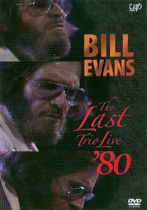 Bill Evans - The Last Trio Live '80 (2006) / AvaxHome
