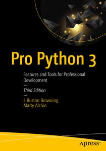 Pro Python 3: Features and Tools for Professional Development, 3rd Edition