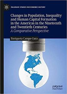 Changes in Population, Inequality and Human Capital Formation in the Americas in the Nineteenth and Twentieth Centuries: