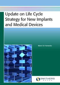 Update on Life Cycle Strategy for New Implants and Medical Devices