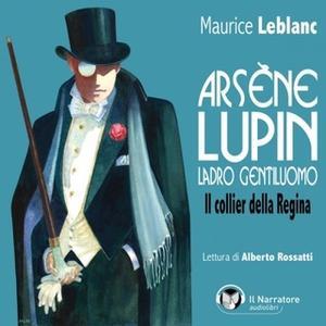 «Arsène Lupin, ladro gentiluomo. Il collier della Regina» by Leblanc Maurice