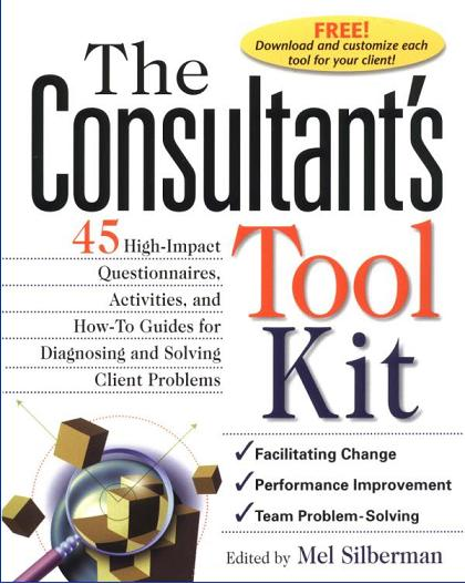 The Consultant's Toolkit: High-Impact Questionnaires, Activities and How-to Guides
