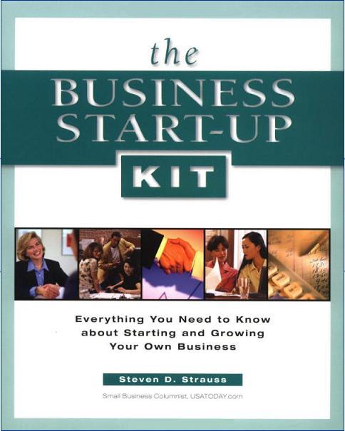 The Business Start-Up Kit by Steven D. Strauss