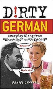 Dirty German: Everyday Slang from (Dirty Everyday Slang) [Repost]