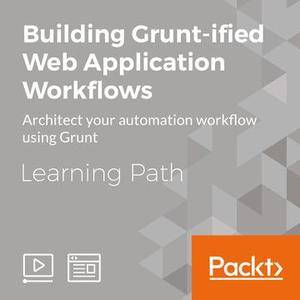 Learning Path: Building Grunt-ified Web Application Workflows