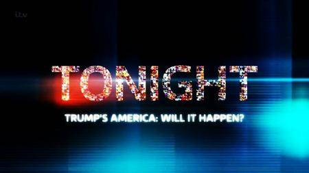 ITV Tonight - Trump's America - Will it Happen? (2016)
